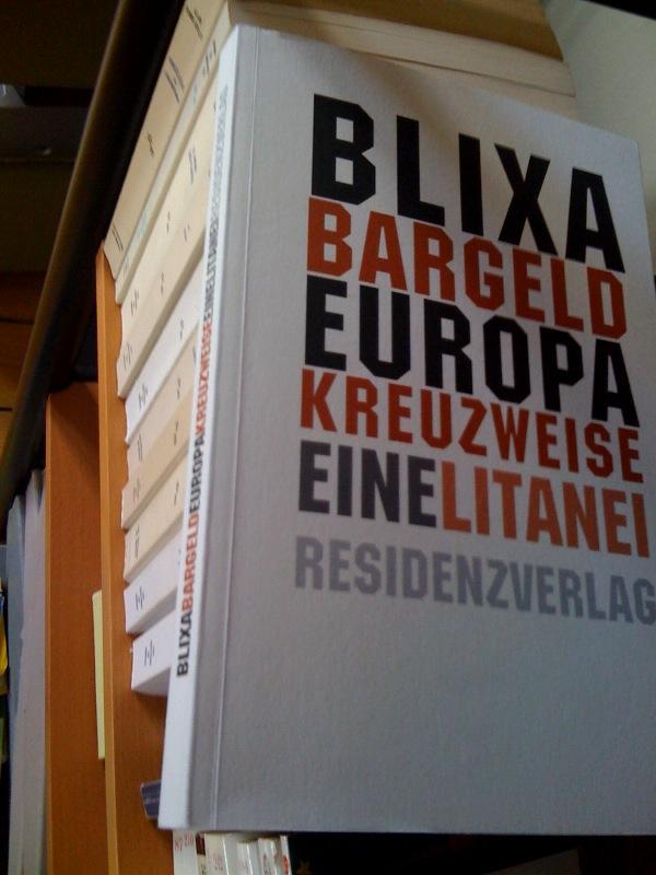Blixa Bargeld Europa kreuzweise. Eine Litanei.
